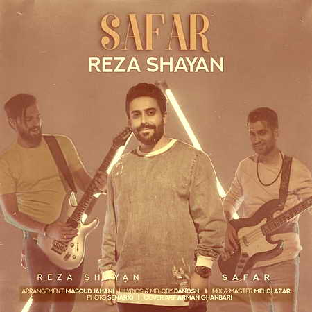 Reza Shayan Safar Musico.ir  دانلود آهنگ رضا شایان سفر