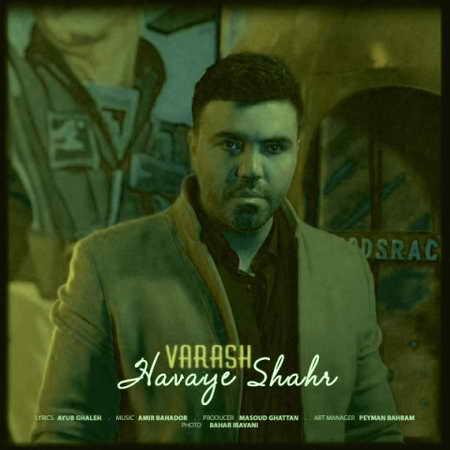Varash Havaye Shahr Musico.ir  دانلود آهنگ هوای شهر وارش
